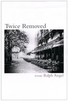 Twice Removed: Poems