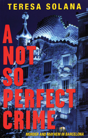 A Not So Perfect Crime by Teresa Solana