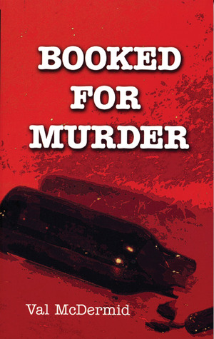 Booked For Murder by Val McDermid