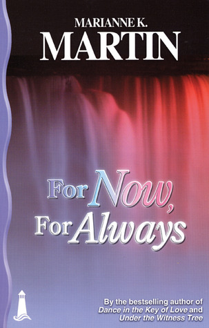 For Now, For Always by Marianne K. Martin