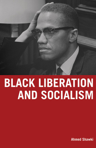 Black Liberation and Socialism by Ahmed Shawki