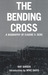 The Bending Cross: A Biogra...
