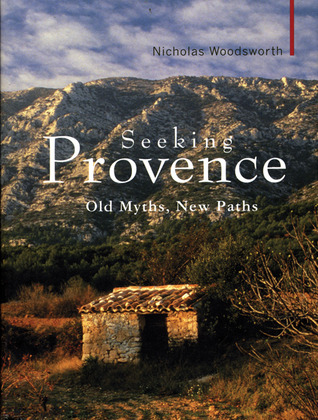 Seeking Provence: Old Myths, New Paths