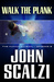 Walk the Plank by John Scalzi