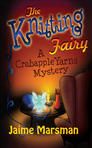 The Knitting Fairy: A Crabapple Yarns Mystery