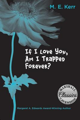 If I Love You, Am I Trapped Forever? by M. E. Kerr