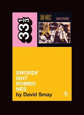 Swordfishtrombones by David Smay