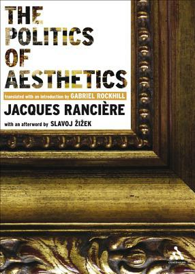 The Politics of Aesthetics by Jacques Rancière