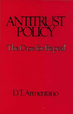 Antitrust Policy by Dominick T. Armentano