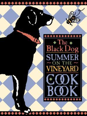 The Black Dog Summer on the Vineyard Cookbook by Joseph Hall