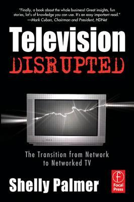 Television Disrupted by Shelly Palmer