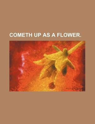 Cometh Up as a Flower.