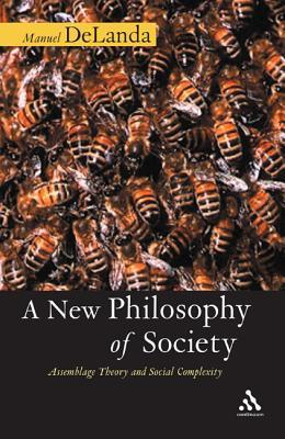 A New Philosophy of Society by Manuel De Landa