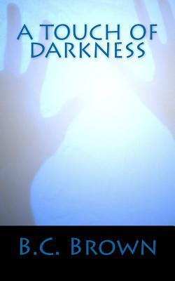 A Touch of Darkness by B.C. Brown