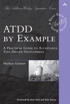 ATDD by Example: A Practical Guide to Acceptance Test-Driven Development