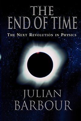 The End of Time by Julian B. Barbour