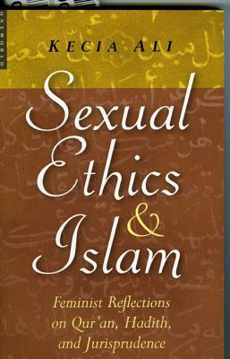 Sexual Ethics in Islam by Kecia Ali