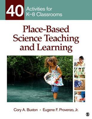 Place Based Science Teaching And Learning: 40 Activities For K 8 Classrooms