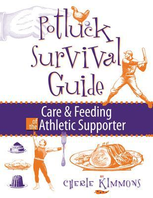 Potluck Survival Guide: Care and Feeding of the Athletic Supporter