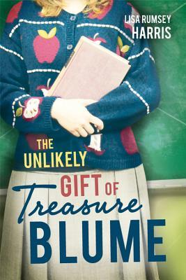 The Unlikely Gift of Treasure Blume by Lisa Rumsey Harris