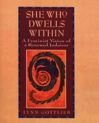 She Who Dwells Within: A Feminist Vision of a Renewed Judaism