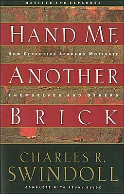 Hand Me Another Brick by Charles R. Swindoll