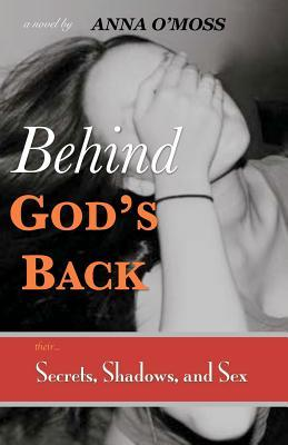Behind God's Back:Secrets, Shadows, and Sex