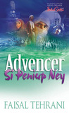 Advencer Si Peniup Ney by Faisal Tehrani