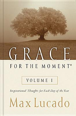 Grace for the Moment by Max Lucado
