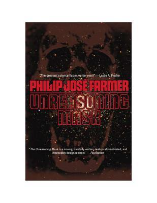 The Unreasoning Mask by Philip José Farmer