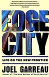 Edge City: Life on the New Frontier