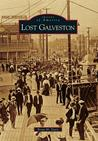 Lost Galveston, Texas (Images of America Series)