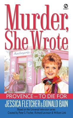 Provence - To Die For (Murder, She Wrote, #17)