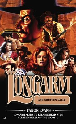 Longarm and Shotgun Sallie (Longarm #378)