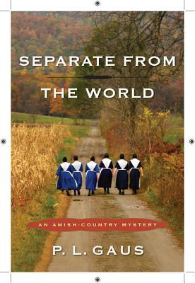 Separate from the World: An Amish-Country Mystery