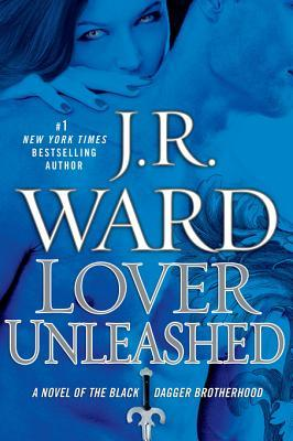 Lover Unleashed by J.R. Ward