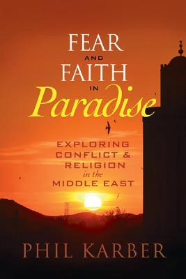 Fear and Faith in Paradise: Exploring Conflict and Religion in the Middle East