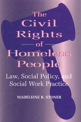 The Civil Rights of Homeless People by Madeleine Stoner