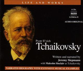 Tchaikovsky (Life and Works (Naxos))