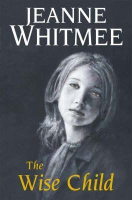 The Wise Child by Jeanne Whitmee