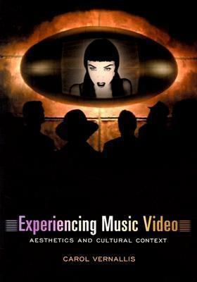 Experiencing Music Video by Carol Vernallis