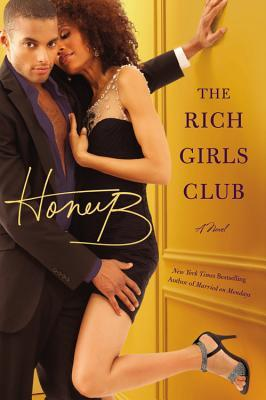 The Rich Girls' Club by HoneyB