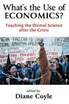 What's the Use of Economics: Teaching the Dismal Science After the Crisis