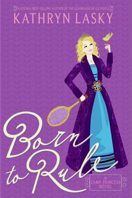Born to Rule (Camp Princess Series #1)