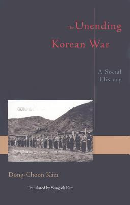 The Unending Korean War by Dong-choon Kim