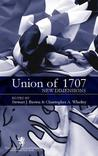 The Union of 1707: New Dimensions: Scottish Historical Review Supplementary Issue