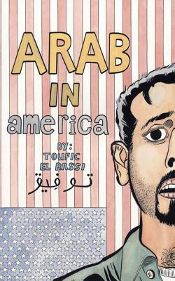 Arab in America by Toufic El Rassi