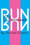 Run, Clarissa, Run by Rachel Eliason