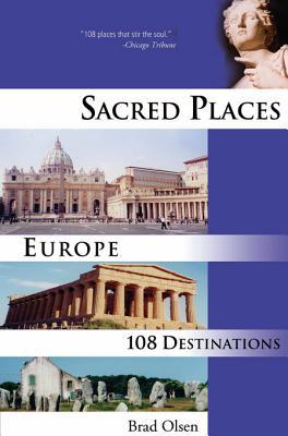 Sacred Places Europe: 108 Destinations
