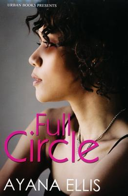 Full Circle by Ayana Ellis